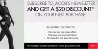 "View the ""Jacob $20 OFF $100 Purchase (In Store or Online Canadian Coupon with Newsletter Sign-Up)"" coupon page"