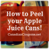"View the ""How to Peel your Apple Juice Cans Properly! (There are Canadian Coupons Back There!)"" coupon page"
